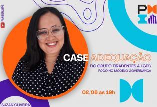 Projecast - Case de Adequação do Grupo Tiradentes a LGPD - Foco no Modelo de Governança